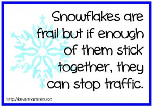 ... are frail but if enough of them stick together, they can stop traffic