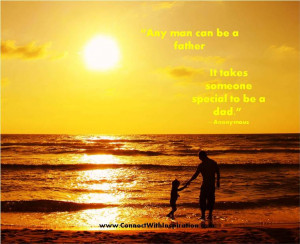 Father's Day Quote, Quote about takes someone special to be dad