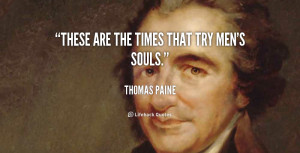 Thomas Paine These Are the Times That Try Men 39 s Souls