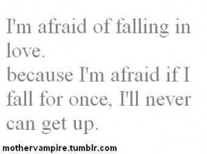 afraid, falling in love, love, quote, sad, text, typography, words ...