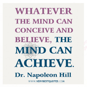 Motivational quotes, Believe quotes, mind quotes, Napoleon Hill Quotes ...