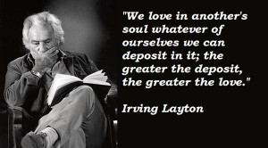 Irving layton famous quotes 3