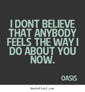... oasis more love quotes motivational quotes success quotes life quotes
