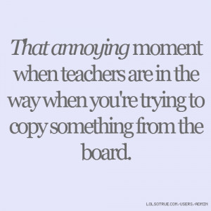 That annoying moment when teachers are in the way when you're trying ...