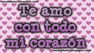 love quote te amo con todo mi corazon with little hearts