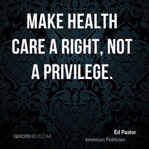 Ed Pastor Health Quotes