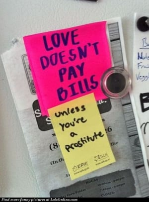 Love Doesnt Pay The Bills