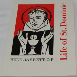 Life of St. Dominic by Bede Jarrett, O.P. (1004)