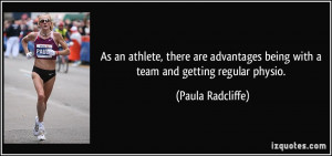As an athlete, there are advantages being with a team and getting ...