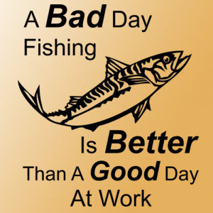 Fishing Bad Good Day Wall Quote Saying Phrase Black