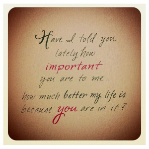 You are Important to me!