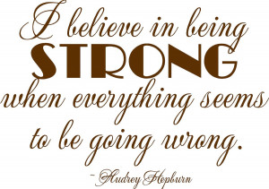 Quotes About Being Strong Audrey hepburn strong- vinyl