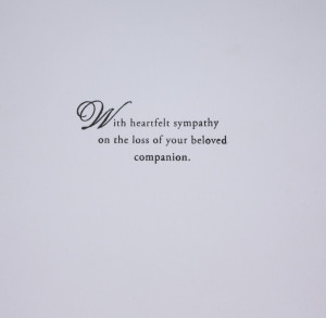 Loss Of Your Beloved Companion. Sympathy Quotes For Loss Of Husband ...