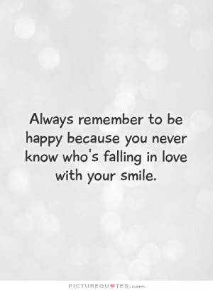 Smile Quotes Happy Quotes In Love Quotes Falling In Love Quotes