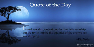 In real Worship, we just not do ritualistic worship but we try to ...