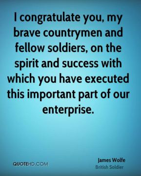 James Wolfe - I congratulate you, my brave countrymen and fellow ...