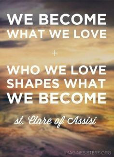 St. Clare of Assisi quote More