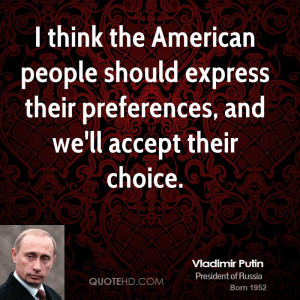think the American people should express their preferences, and we ...