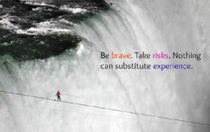 Quotes on being brave and taking risks