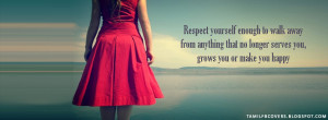 Respect yourself enough to walk away from - Life Quotes FB Cover