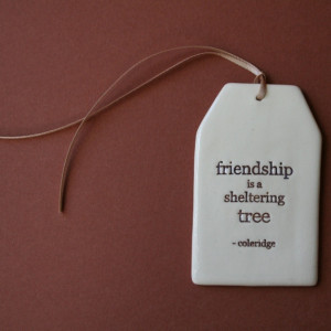 Friendship is a sheltering tree' Quote Tag - Paper Boat Press