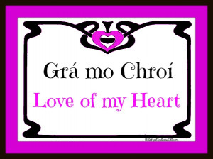 Grá mo Chroí, Irish Love of My Heart