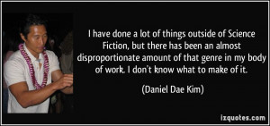 have done a lot of things outside of Science Fiction, but there has ...