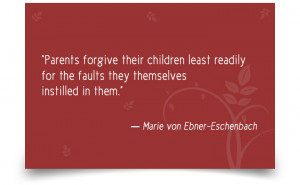 "... they themselves instilled in them."" -Marie von Ebner-Eschenbach"