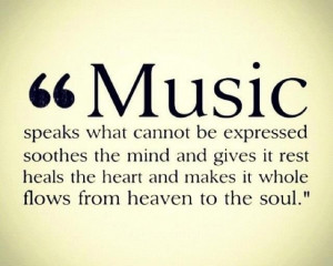Music soothes the soul!