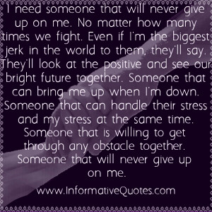 need someone who will never give up on me
