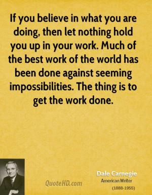 , then let nothing hold you up in your work. Much of the best work ...