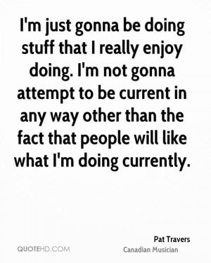 Pat Travers Quotes