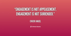 Engagement is not appeasement. Engagement is not surrender.""