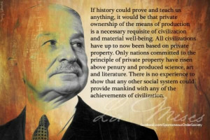 Ludwig von Mises (civilisation takes work and means to do it with)