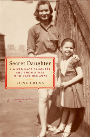 Secret Daughter: A Mixed-Race Daughter and the Mother Who Gave Her ...