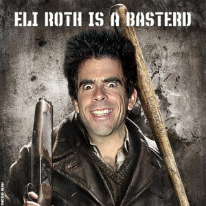 Eli Roth Basterd