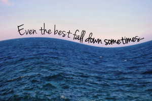 love truth quote quotes best fall down sometimes