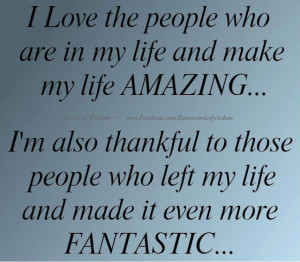 love the people who are in my life and make my life amazing...