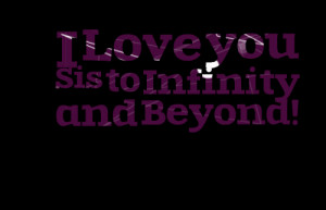 To Infinity And Beyond Love Quotes To infinity and beyond!