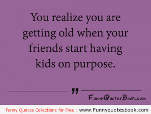Funny quote about getting older