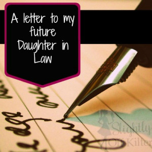 letter to my future Daughter in Law