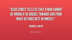 quote-George-A.-Smith-jesus-christ-tells-us-that-a-man-241122.png