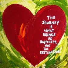 It's the journey that brings us happiness, not the destination.