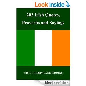 202 Irish Quotes, Proverbs and Sayings [Kindle Edition]