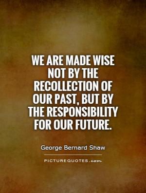 Wisdom Quotes Wise Quotes Future Quotes Past Quotes George Bernard ...