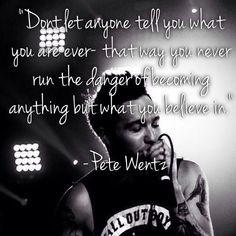 Pete quotes are the best ♥ More