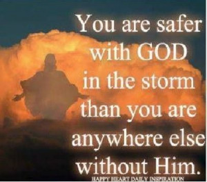 You are safe with The Lord...More at http://quote-cp.tumblr.com