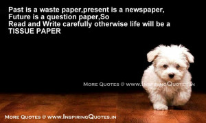 Past is a waste paper,