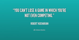 You can't lose a game in which you're not even competing.