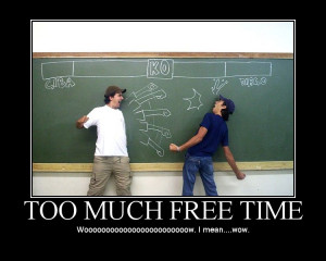 Motivational too much free time, bored, boredom, class, board, funny ...